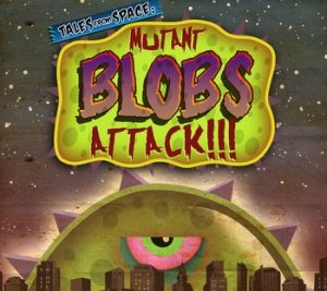 Union Cosmos tales-from-space-mutant-blobs-attack